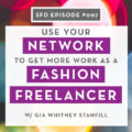 Using your network to get more freelance fashion design work: Successful Fashion Designer podcast with Sew Heidi