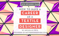How to Make a Career as a Textile Designer, interview with Michelle Fifis of Pattern Observer: The Successful Fashion Designer podcast with Sew Heidi