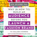 Successful Fashion Designer Podcast with Sew Heidi: How to Build an Audience Before You Launch a Fashion Brand with Untucked Workwear