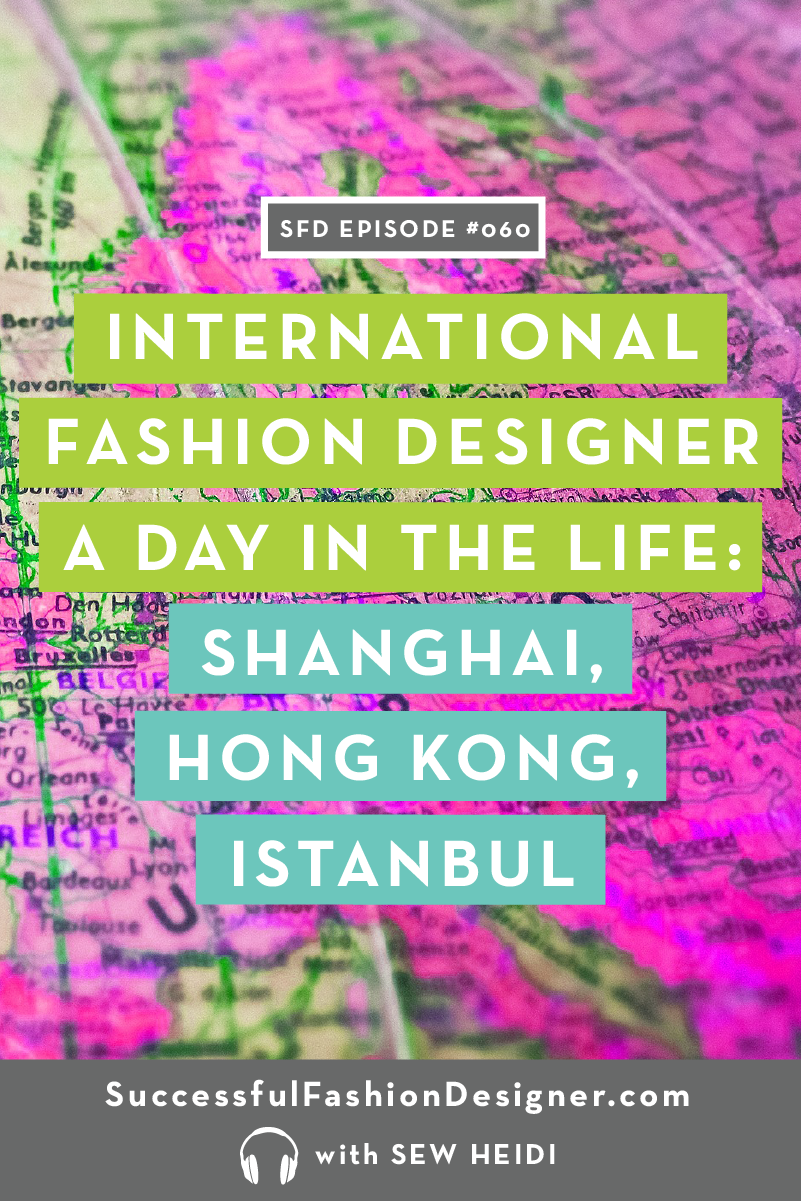 International Fashion Designer: Successful Fashion Designer Podcast by Sew Heidi