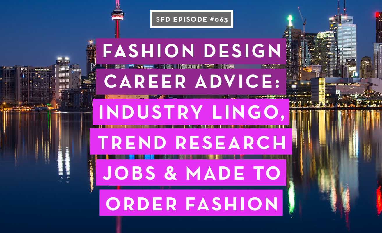 Fashion Design Career Advice: Successful Fashion Designer Podcast