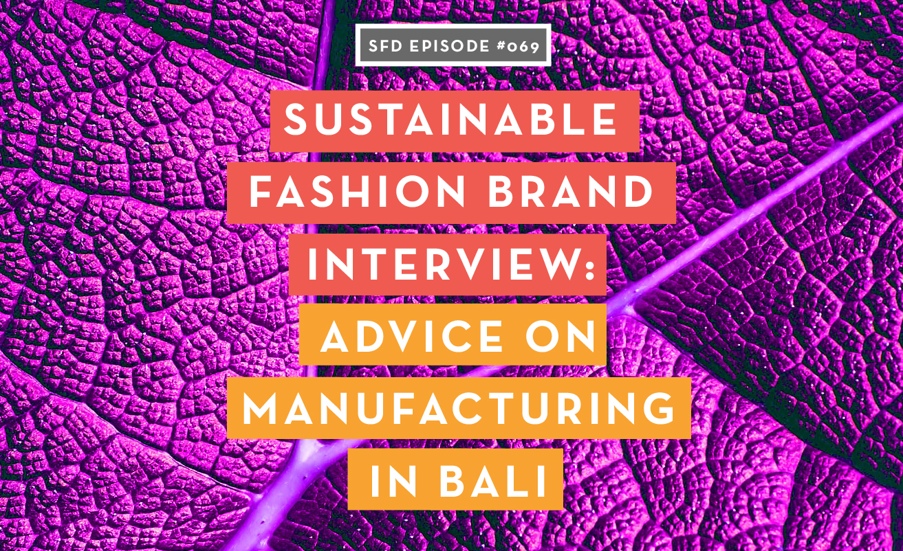 SFD069 Launching a Sustainable Fashion Brand and Manufacturing in Bali