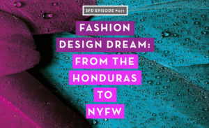 A Fashion Design Dream Come True: From the Honduras to NYFW, With Guillermo Irias