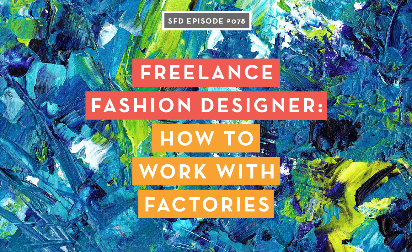 Freelance Fashion Designer How To Work With Factories Courses Free Tutorials On Adobe Illustrator Tech Packs Freelancing For Fashion Designers