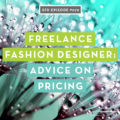 Freelance Fashion Designer: Advice on Pricing