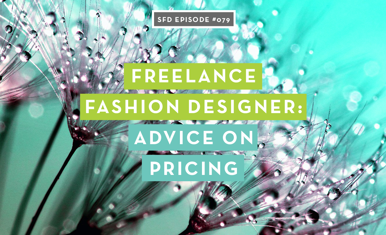 Successful Fashion Designer Podcast Episodes About Freelancing Courses Free Tutorials On Adobe Illustrator Tech Packs Freelancing For Fashion Designers