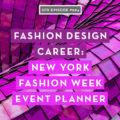 Fashion Design Career: New York Fashion Week Event Planner