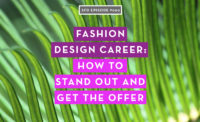 Fashion Design Career: How to Stand Out and Get the Offer