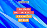 100 Ways NOT to Start a Fashion Brand: These guys learned firsthand what works and what doesn't