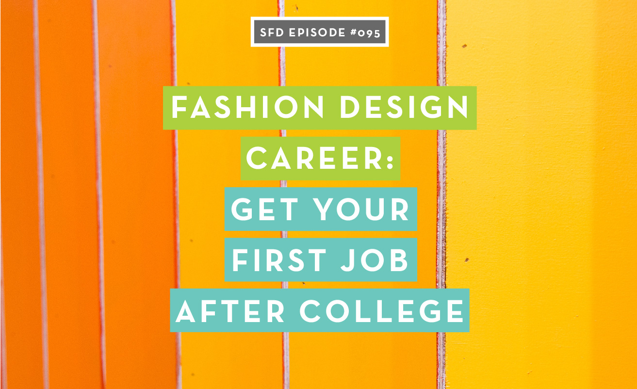 Fashion Design Career: Get Your First Job After College