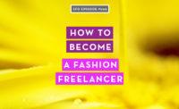 How to Become a Fashion Freelancer