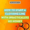 start clothing line with no money