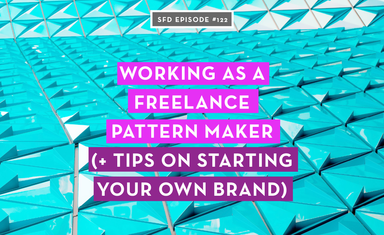 working as a freelance pattern maker + tips on starting your own brand