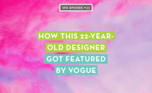 How this 22-year-old designer got featured by Vogue