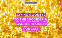 Saying goodbye to the Successful Fashion Designer podcast