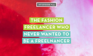 from freelance to corporate in fashion