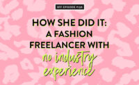 How she did it: A fashion freelancer with no industry experience