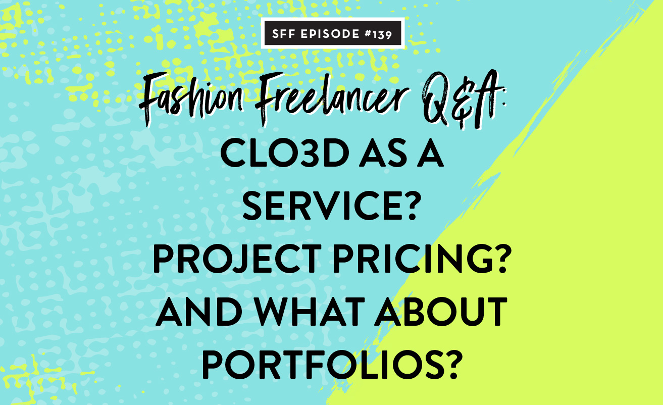 Fashion Freelancer Q&A: CLO3D as a service? Project pricing? And what about portfolios?