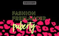 Fashion Freelancer Puberty