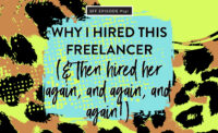 Why I hired this freelancer, then hired her again and again