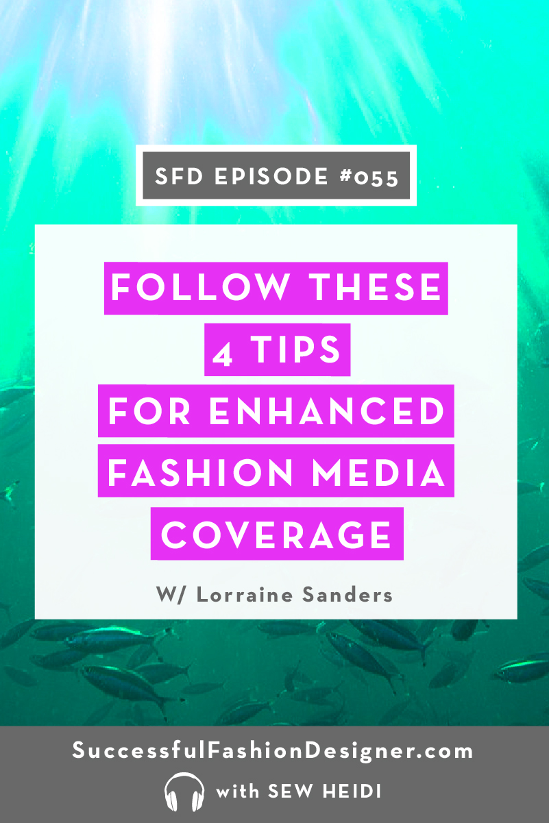 SFD055: Follow These 4 Tips for Enhanced Fashion Media Coverage
