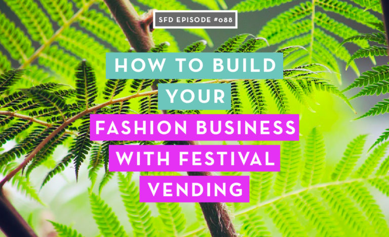How to Build Your Fashion Business with Festival Vending
