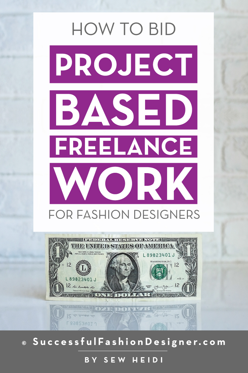 How to Calculate and Bid Project Based Freelance Work: Successful Fashion Designer by Sew Heidi