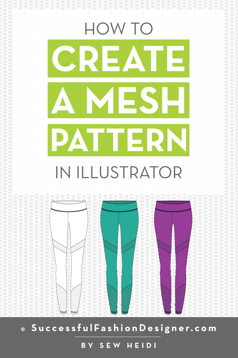 How to Create a Mesh Repeating Pattern Mock Up in Adobe Illustrator: Successful Fashion Designer Free Tutorial by Sew Heidi
