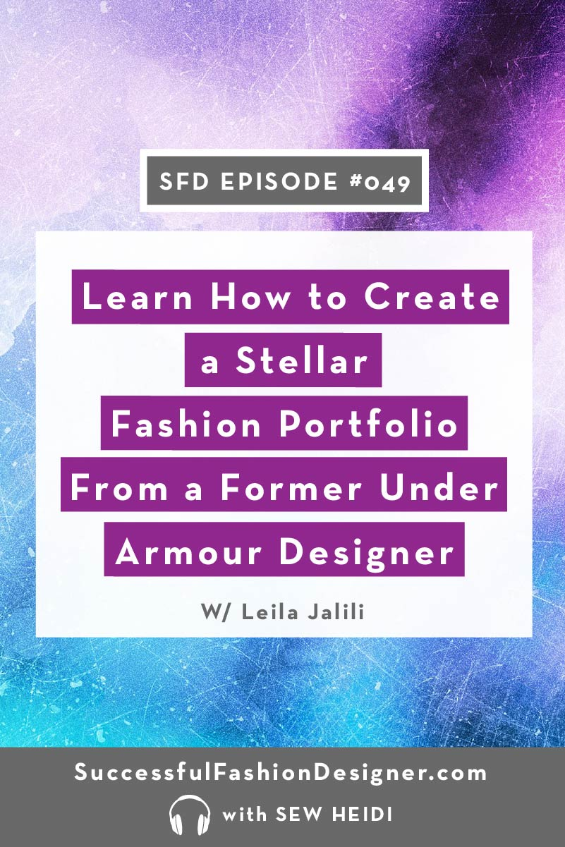 SFD049: Learn How to Create a Stellar Fashion Portfolio From a Former Under Armour Designer, featuring Leila Jalili