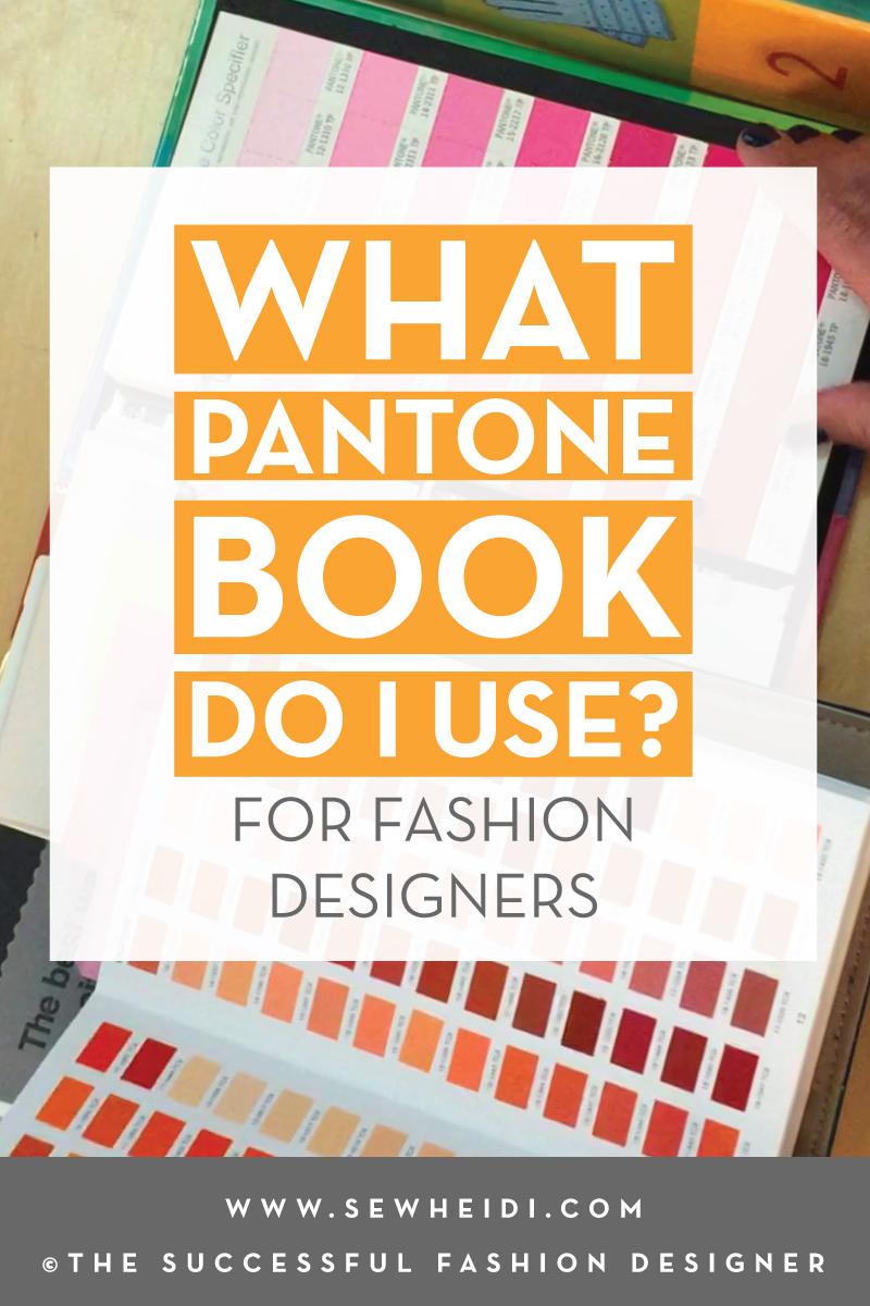 pantone color guide for fashion designers tutorial by sew heidi the successful fashion designer
