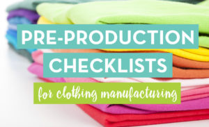 Pre-Production Factory Checklists for Clothing Manufacturing