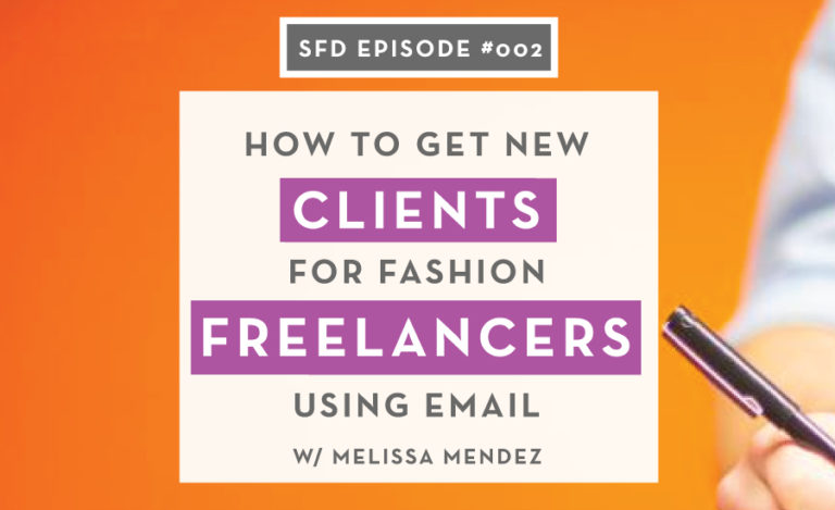 Using Email to Successfully Pitch Freelance Clients for Fashion Designers with Melissa Mendez