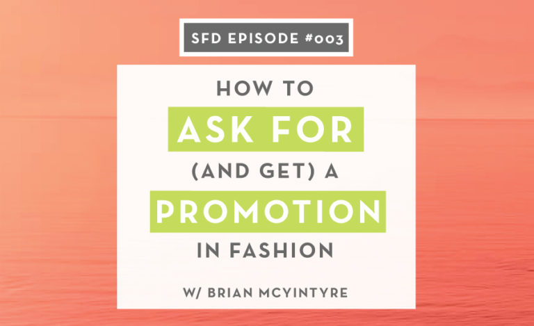 How to Ask for (and Get) a Promotion in Fashion with Brian McIntyre