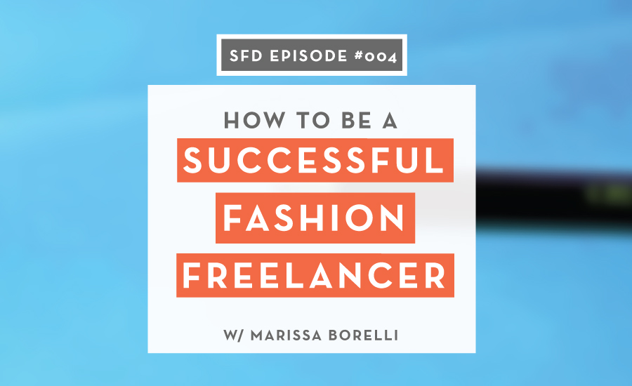 SFD 004: Freelancing Strategies for Fashion Designers with Marissa Borelli