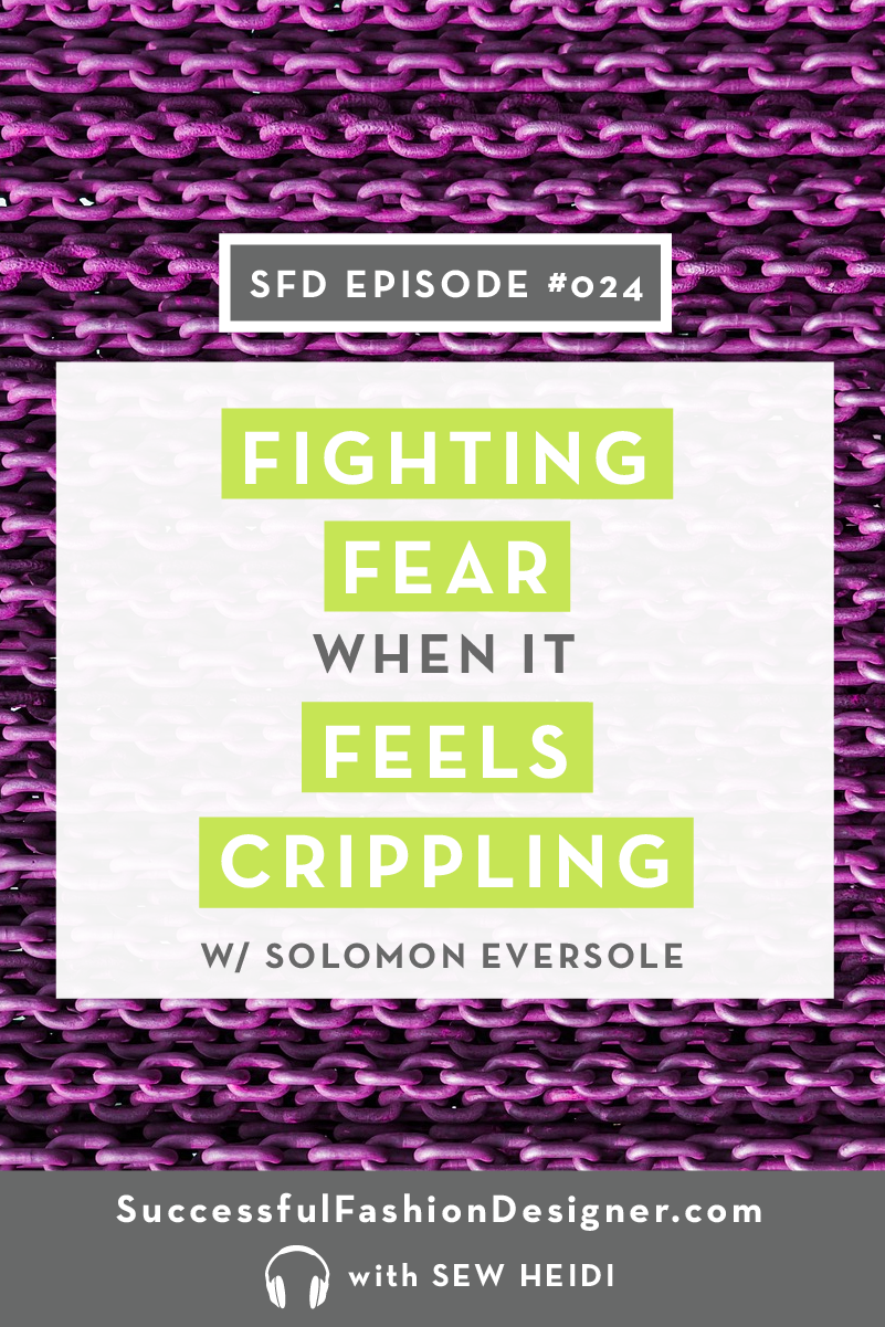 Solomon Eversole on Facing Fear: Successful Fashion Designer podcast interview with Sew Heidi