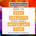 How to Overcome Creative Blocks with Solomon Eversole: Successful Fashion Designer podcast interview with Sew Heidi