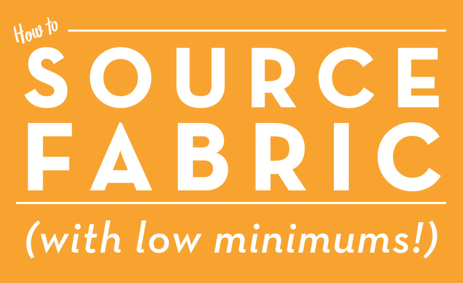 How to Source Fabric with low minimums for your clothing line