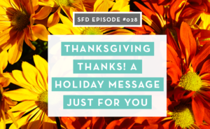 Thanksgiving Thanks 2017: A holiday message just for you from Sew Heidi / Successful Fashion Designer