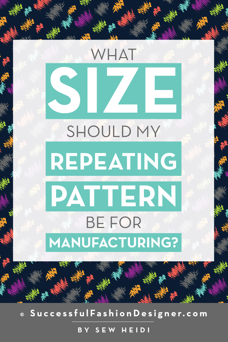 What Size Should My Textile Design Repeating Pattern Be for Printing and Manufacturing? Free Illustrator Tutorial: Successful Fashion Designer by Sew Heidi