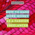 How to Make More Money as a Fashion Freelancer