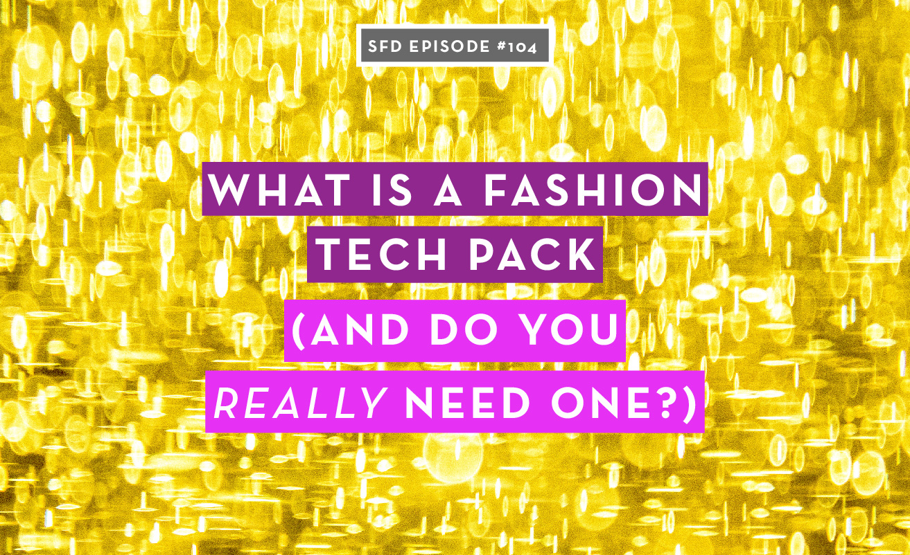 What is a fashion tech pack (and do you really need one)?
