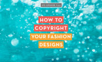 How to copyright your fashion designs and protect your brand