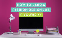 How to Land a Fashion Design Job If You're 35+
