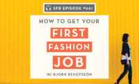 How to get your first job in the fashion industry: Successful Fashion Designer Podcast interview with Bjorn Bengtsson