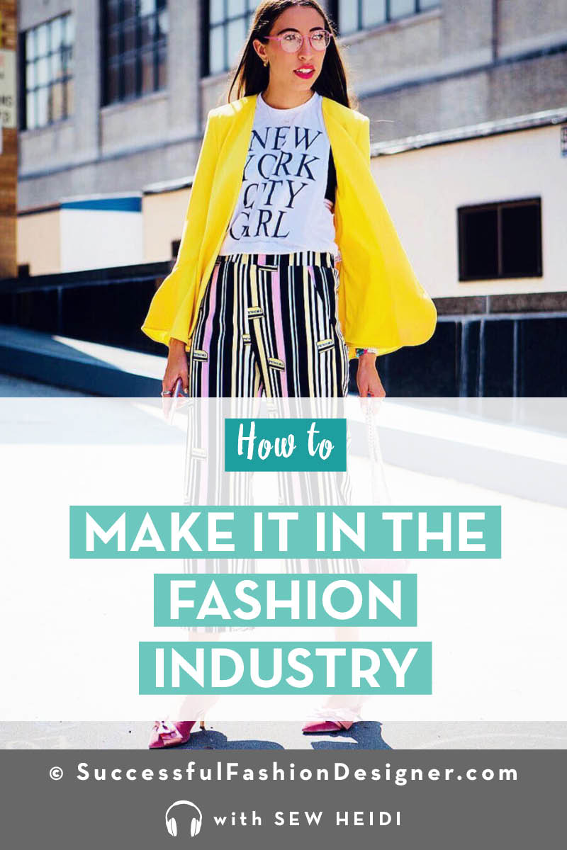 Make it in the Fashion Industry