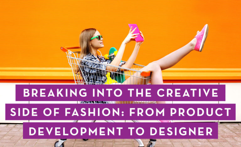 From Product Development to Fashion Designer