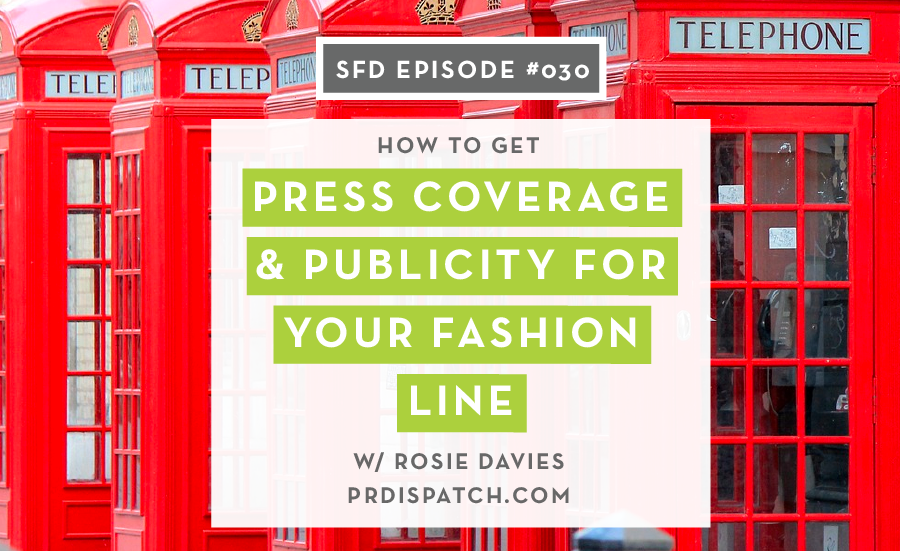 Rosie Davies of PR Dispatch: Successful Fashion Designer Interview with Sew Heidi, How to get Press Coverage & Publicity for your Brand
