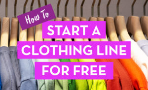 start a clothing line for free