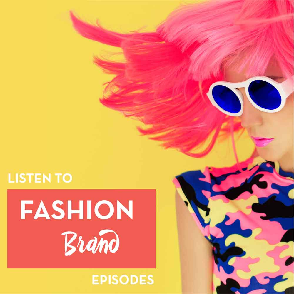 Successful Fashion Designer Podcast, Fashion Brands