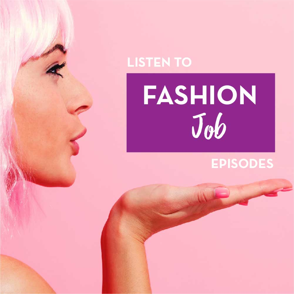 Successful Fashion Designer Podcast, Fashion Job + Career
